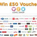 You Could WIN A £50 Love To Shop Voucher