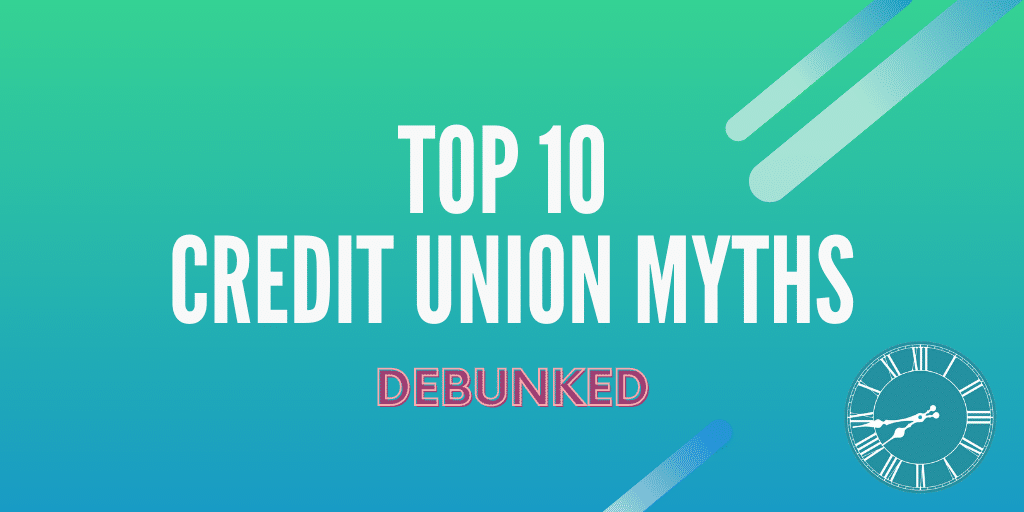 Credit Union Myths